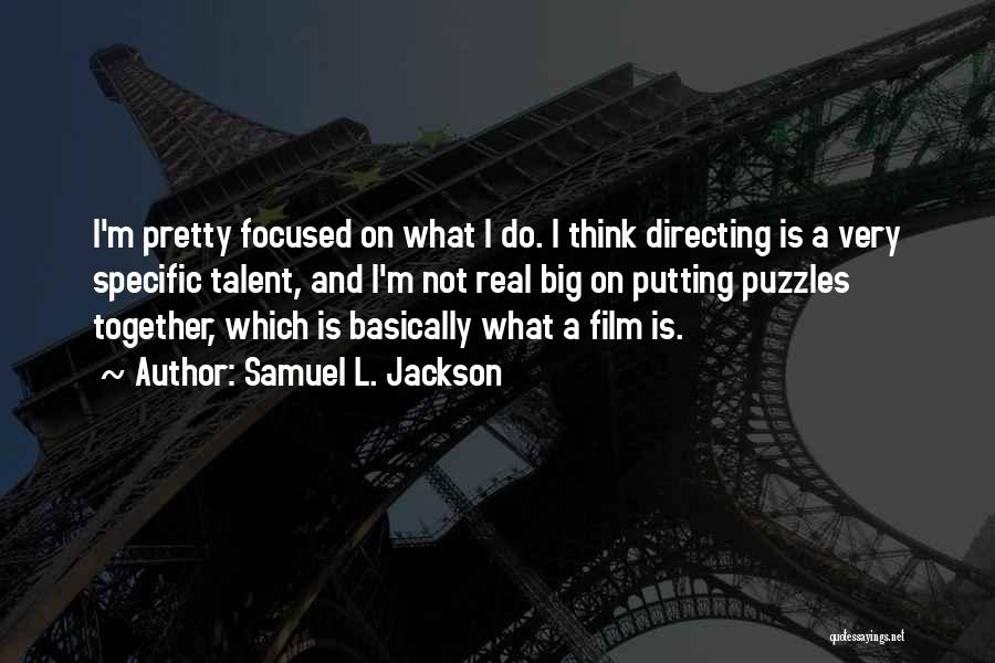 Film Directing Quotes By Samuel L. Jackson