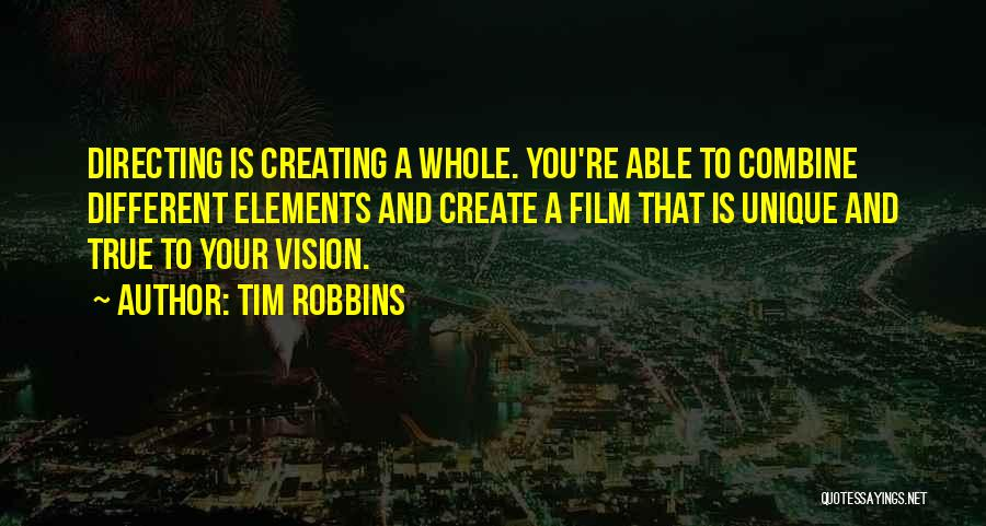 Film Directing Quotes By Tim Robbins