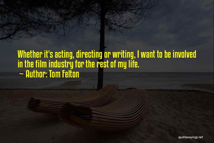 Film Directing Quotes By Tom Felton