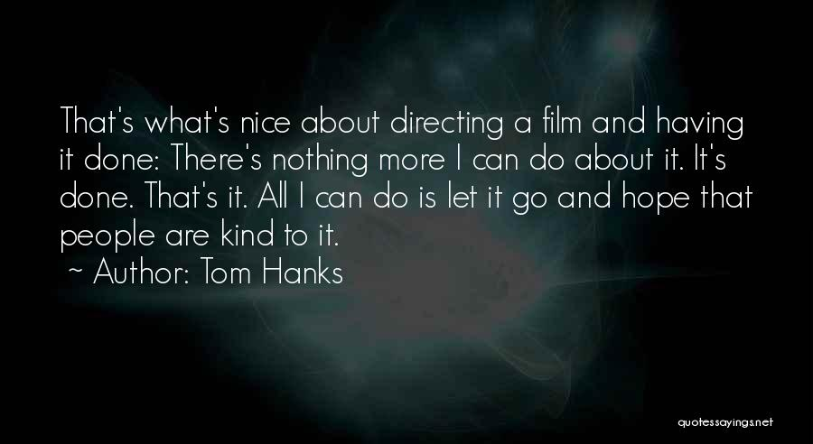 Film Directing Quotes By Tom Hanks