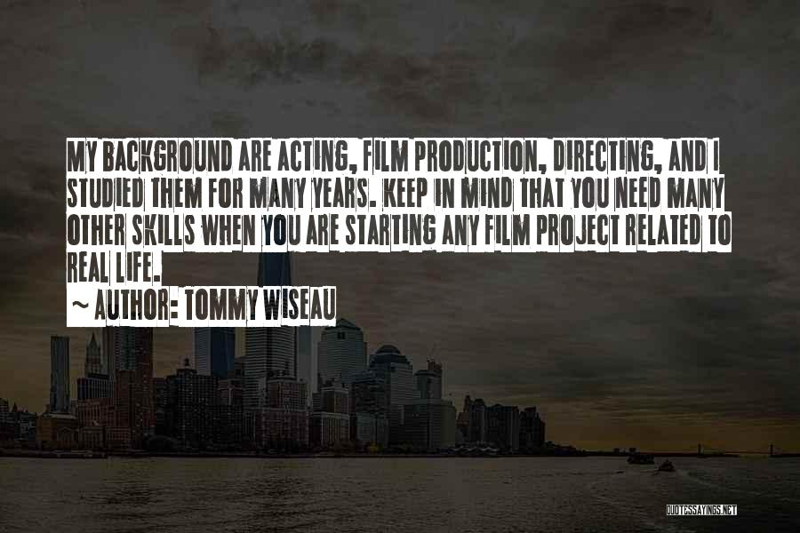 Film Directing Quotes By Tommy Wiseau