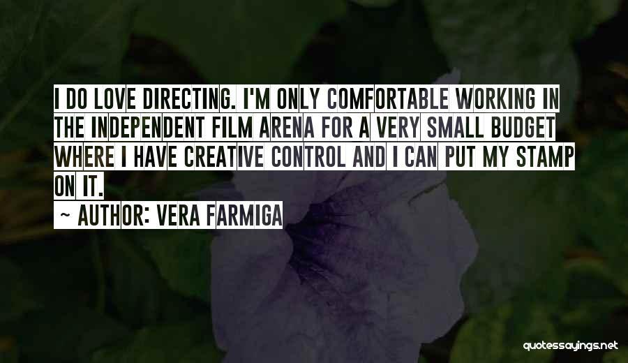 Film Directing Quotes By Vera Farmiga
