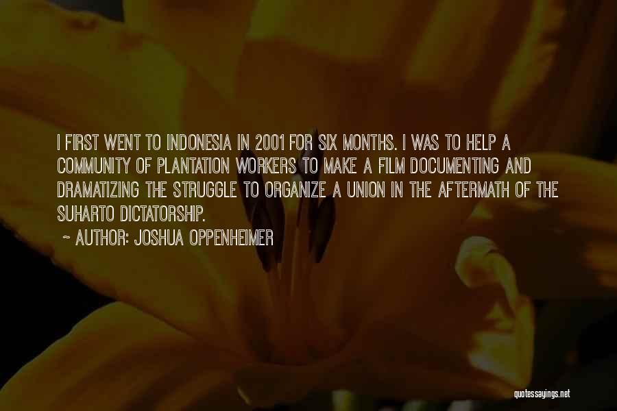 Film Indonesia Quotes By Joshua Oppenheimer