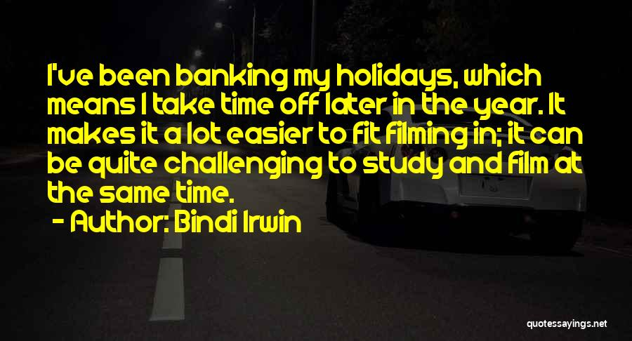 Filming Quotes By Bindi Irwin
