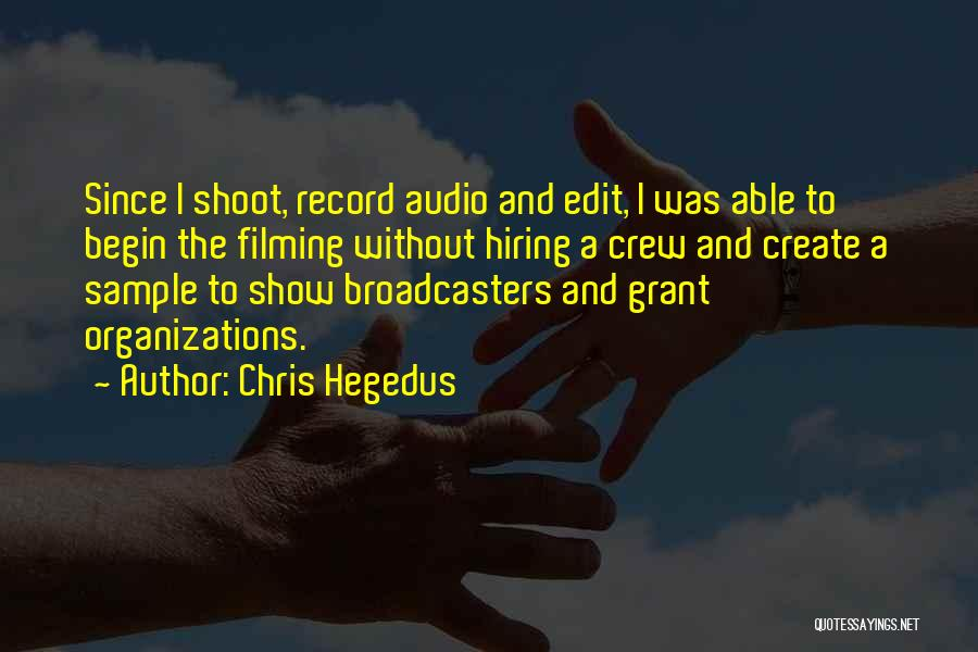 Filming Quotes By Chris Hegedus