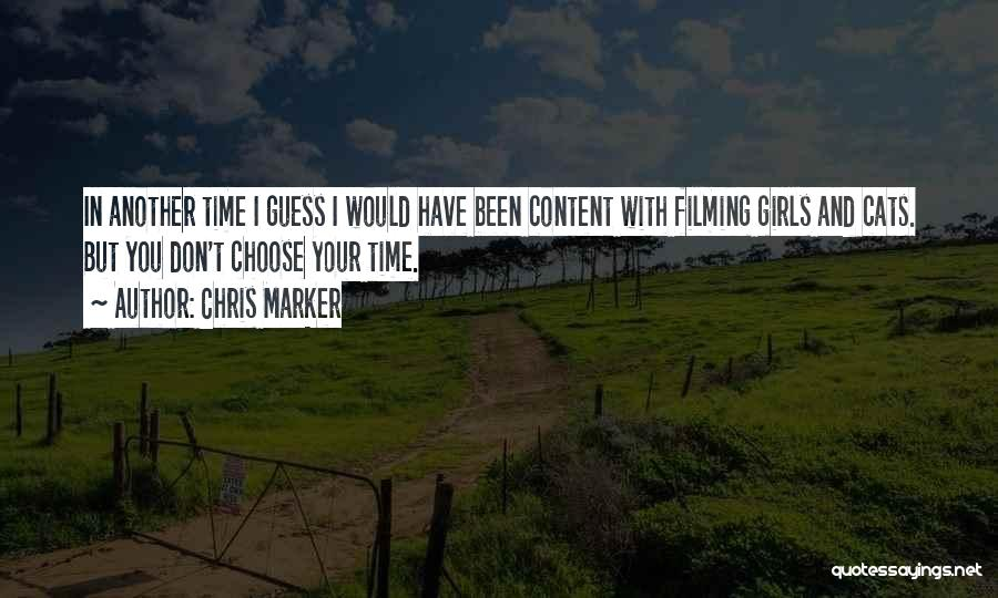 Filming Quotes By Chris Marker
