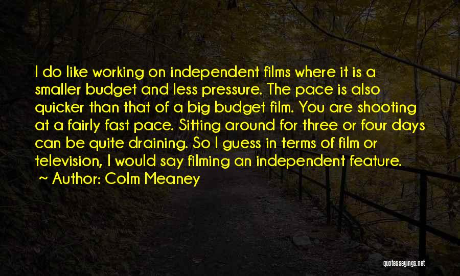 Filming Quotes By Colm Meaney