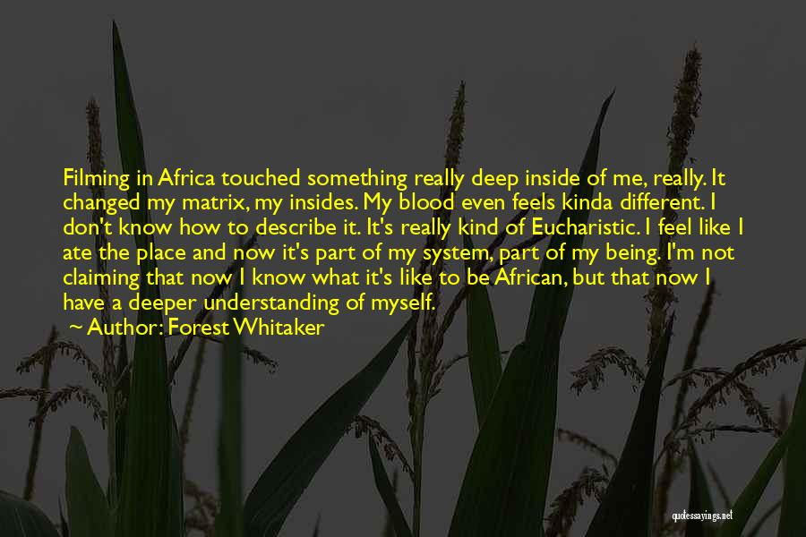 Filming Quotes By Forest Whitaker