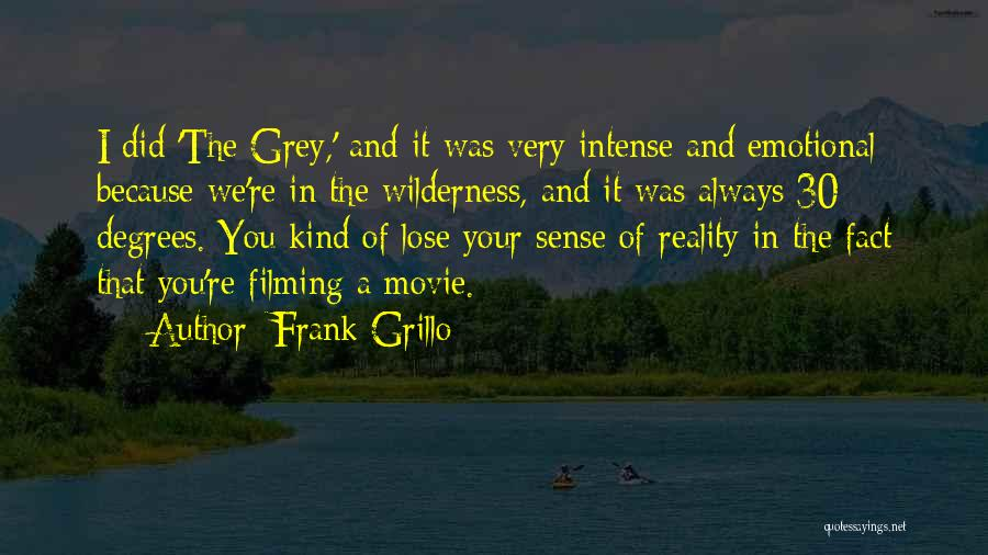 Filming Quotes By Frank Grillo