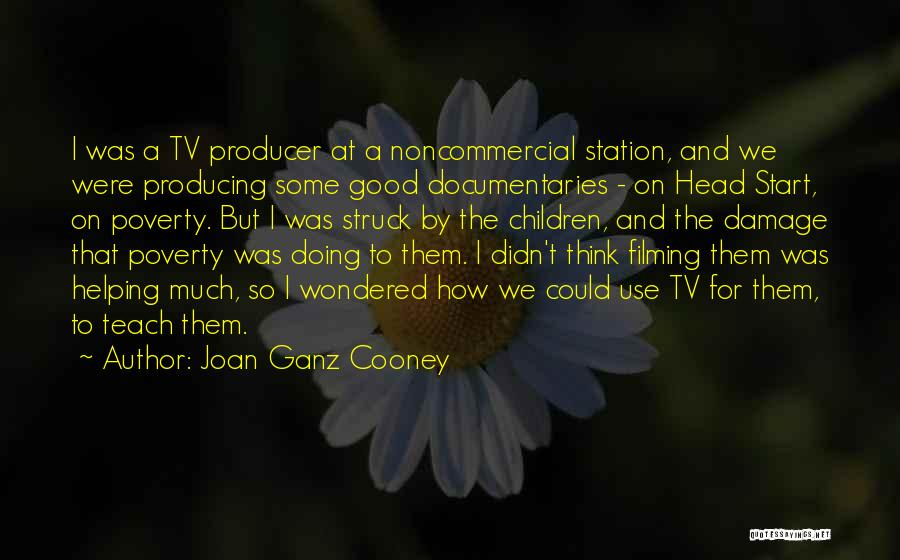 Filming Quotes By Joan Ganz Cooney