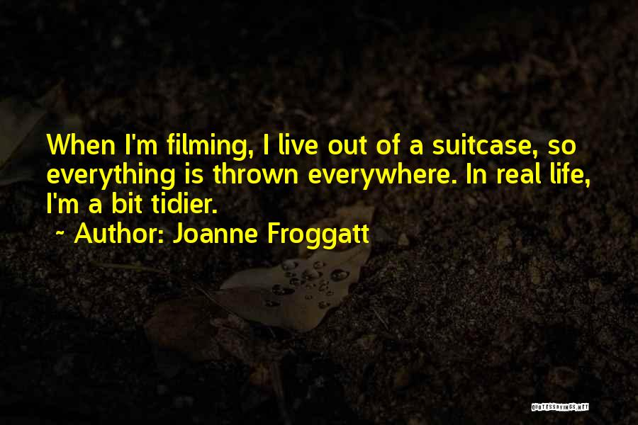 Filming Quotes By Joanne Froggatt