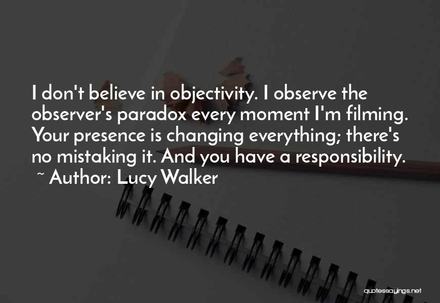 Filming Quotes By Lucy Walker