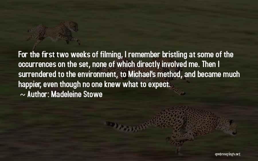 Filming Quotes By Madeleine Stowe