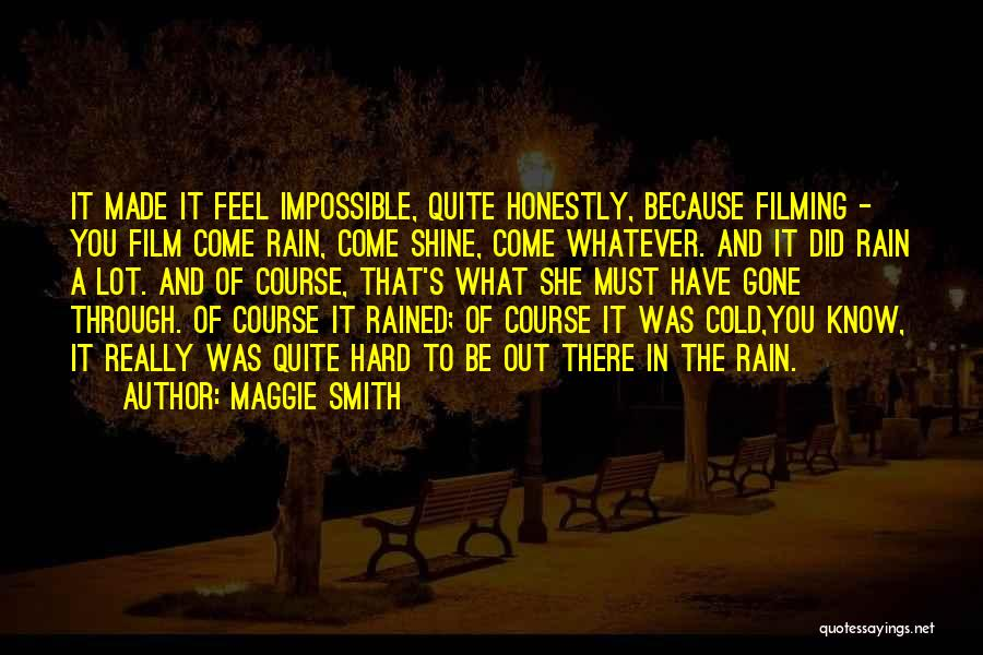 Filming Quotes By Maggie Smith