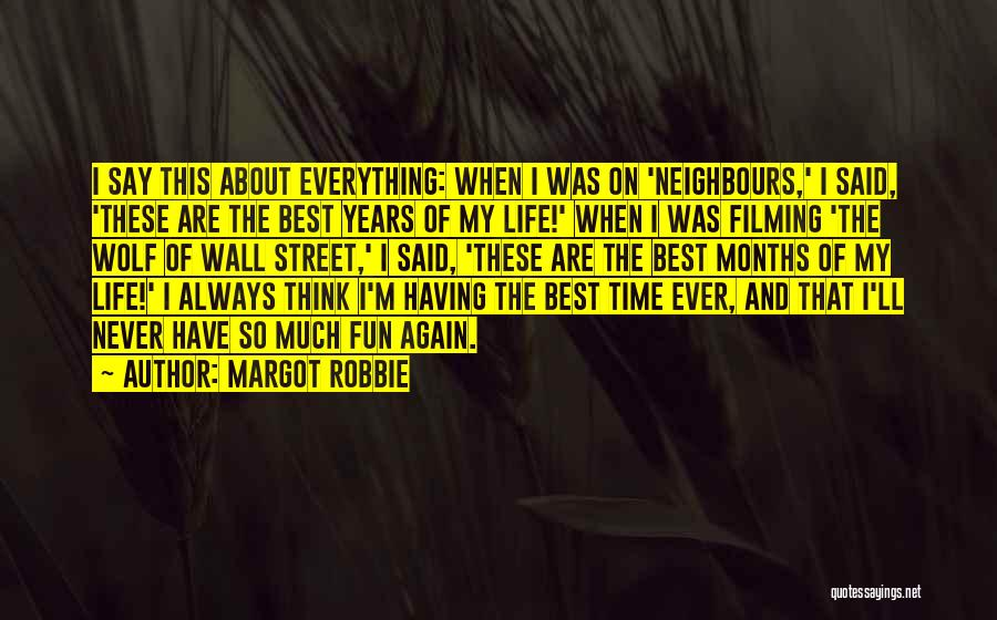 Filming Quotes By Margot Robbie