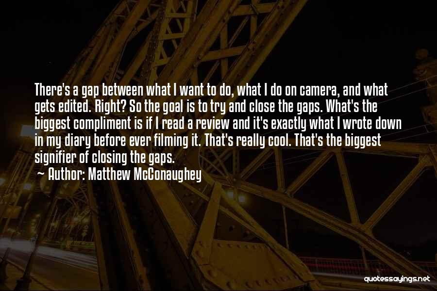 Filming Quotes By Matthew McConaughey
