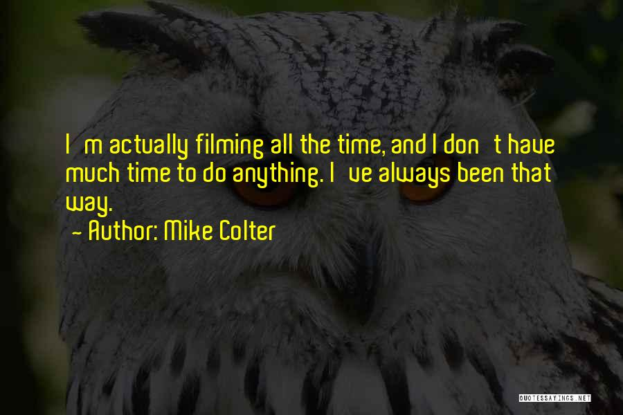Filming Quotes By Mike Colter