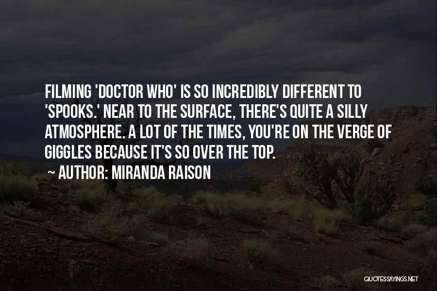 Filming Quotes By Miranda Raison