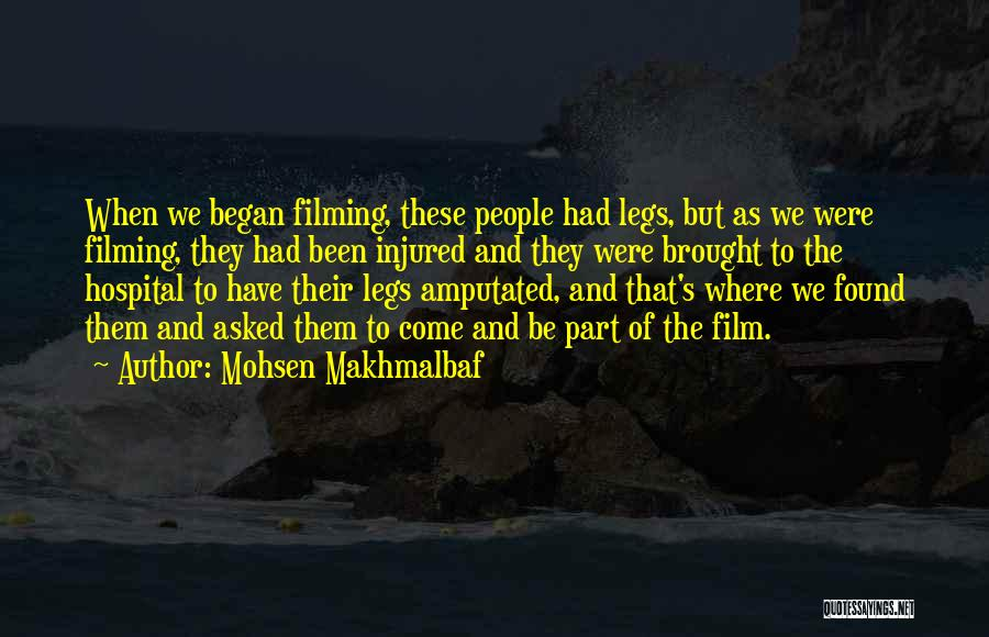 Filming Quotes By Mohsen Makhmalbaf