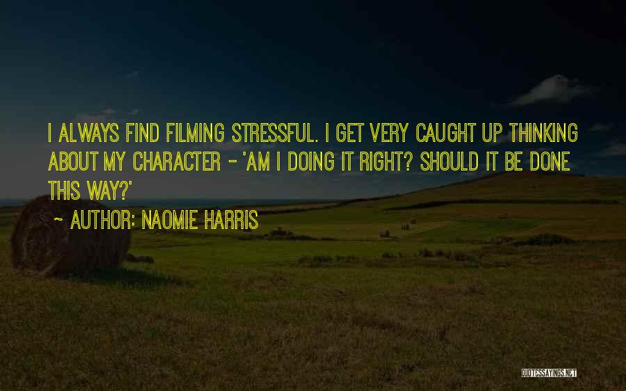 Filming Quotes By Naomie Harris
