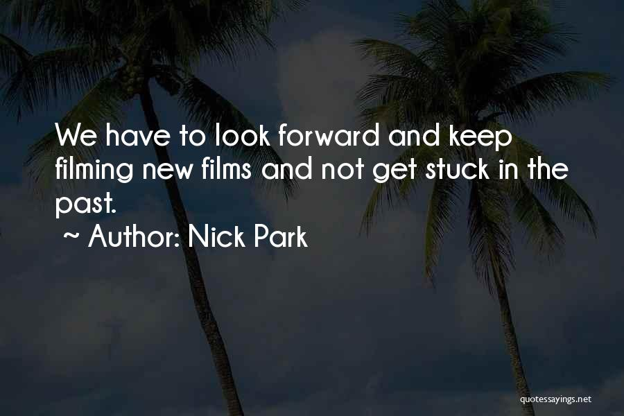 Filming Quotes By Nick Park