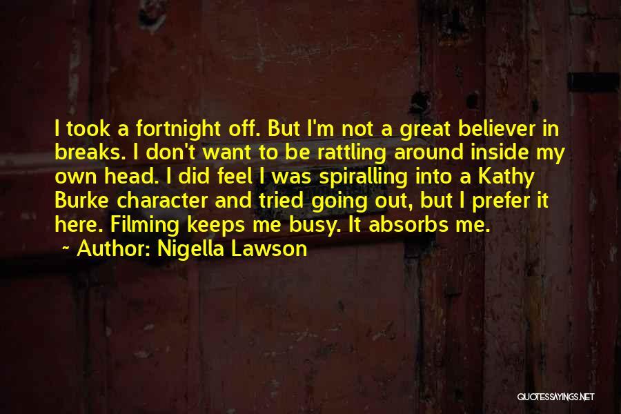 Filming Quotes By Nigella Lawson