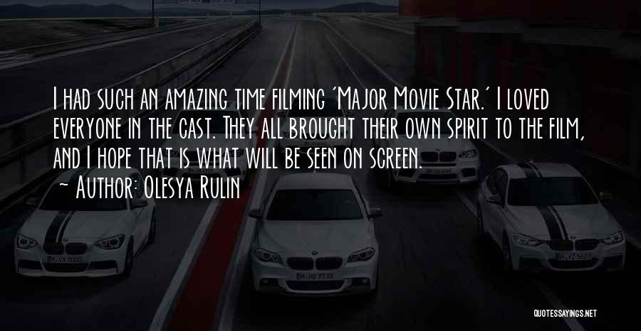Filming Quotes By Olesya Rulin