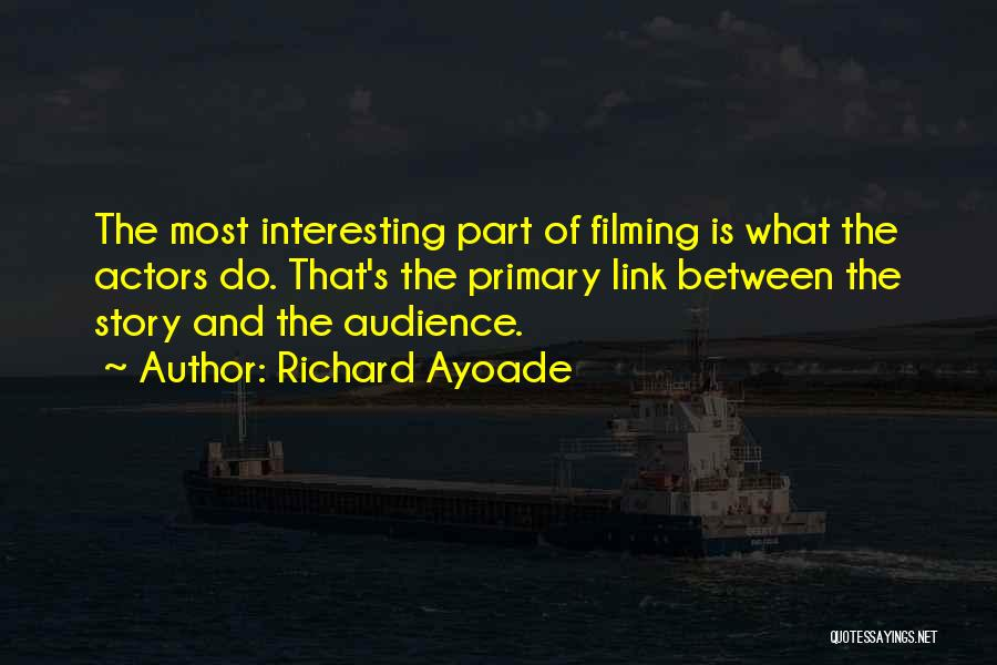 Filming Quotes By Richard Ayoade
