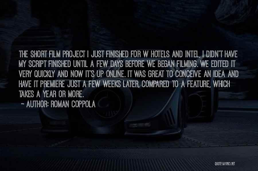 Filming Quotes By Roman Coppola