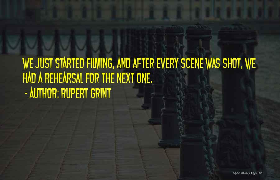 Filming Quotes By Rupert Grint