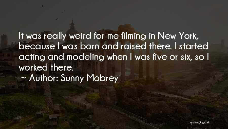 Filming Quotes By Sunny Mabrey