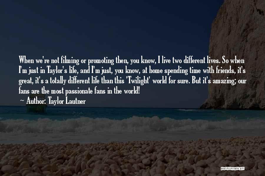 Filming Quotes By Taylor Lautner