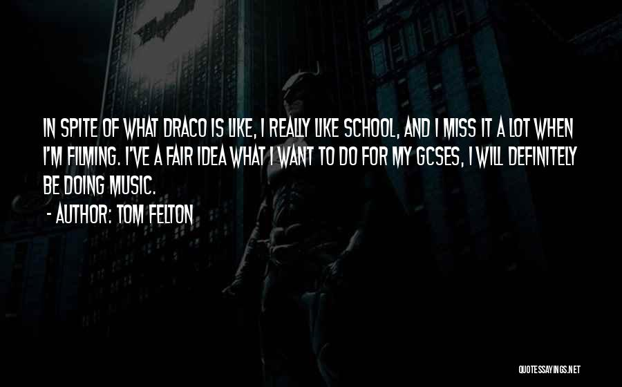 Filming Quotes By Tom Felton