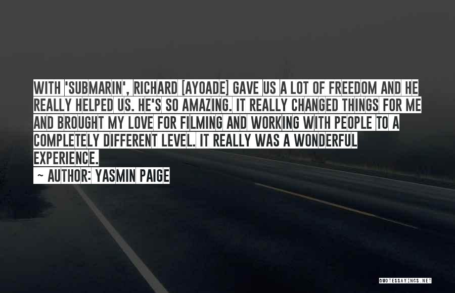Filming Quotes By Yasmin Paige