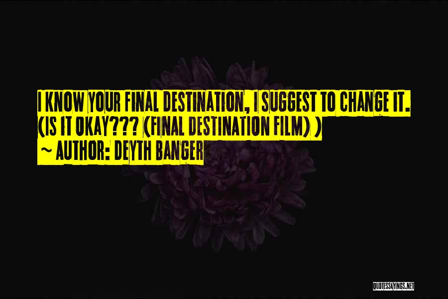 Final Destination 3 Quotes By Deyth Banger