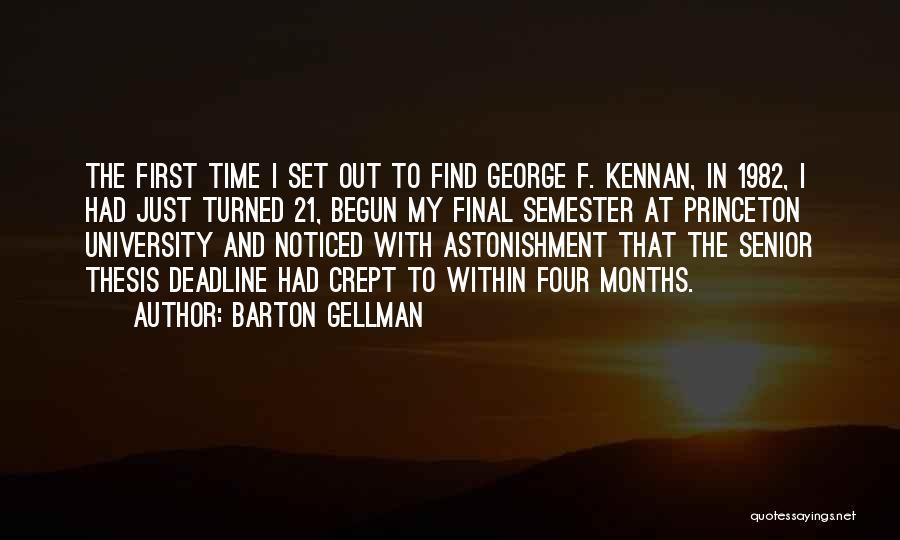 Final Semester Quotes By Barton Gellman