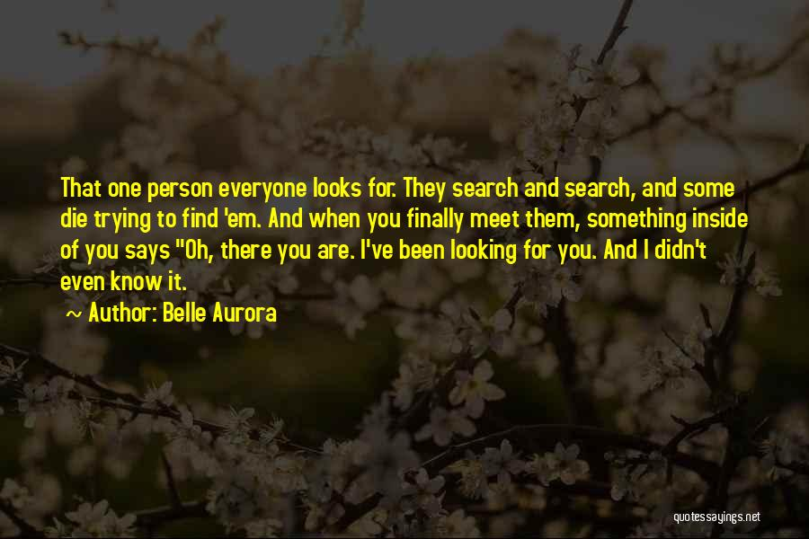 Finally Find You Quotes By Belle Aurora