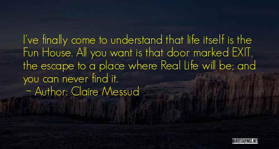 Finally Find You Quotes By Claire Messud