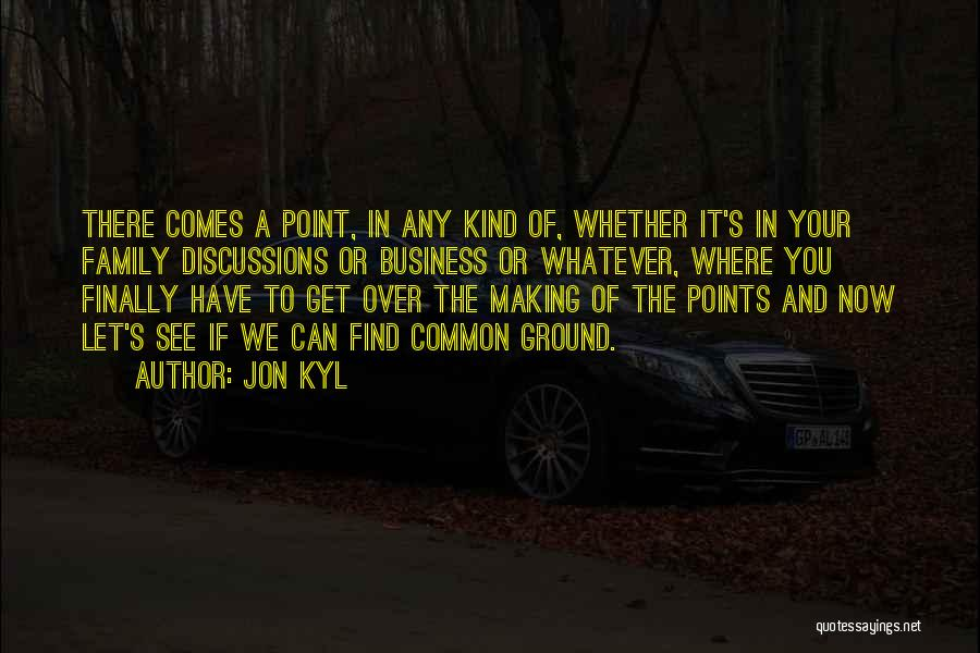 Finally Find You Quotes By Jon Kyl