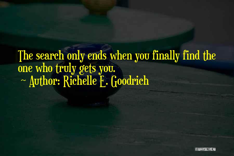 Finally Find You Quotes By Richelle E. Goodrich
