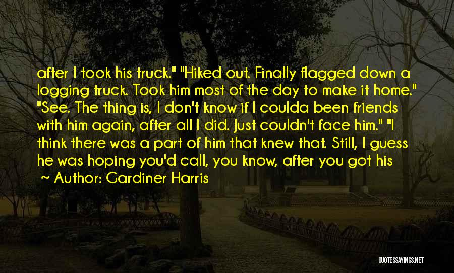 Finally Got To See You Quotes By Gardiner Harris