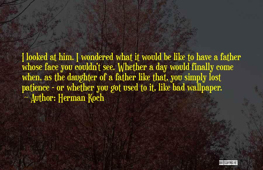Finally Got To See You Quotes By Herman Koch
