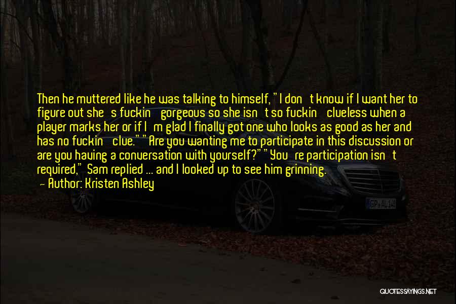 Finally Got To See You Quotes By Kristen Ashley