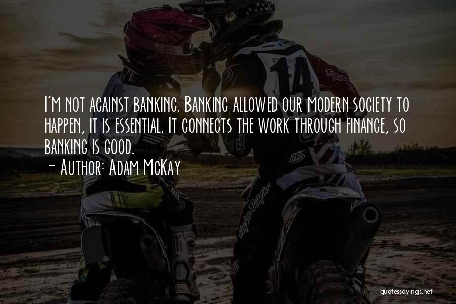 Finance And Banking Quotes By Adam McKay