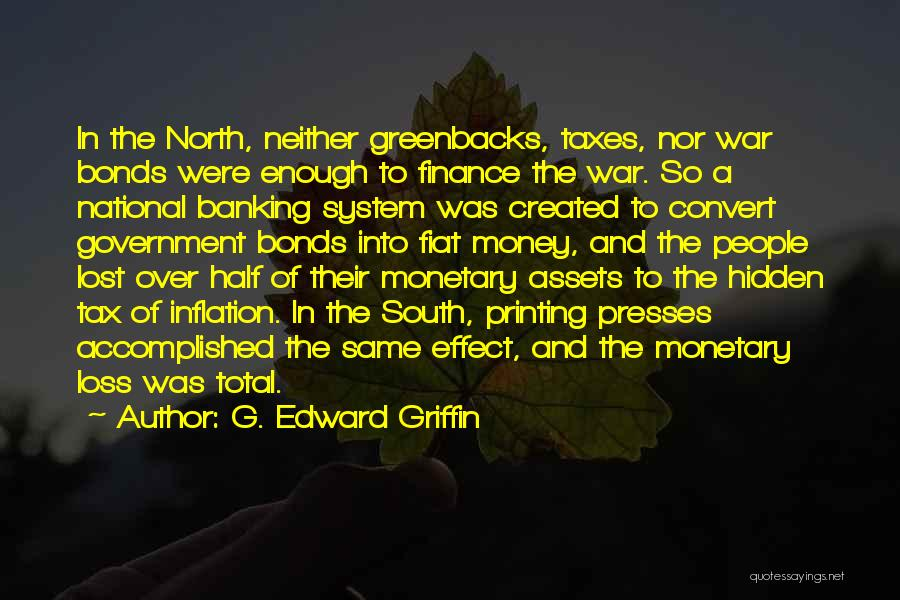 Finance And Banking Quotes By G. Edward Griffin