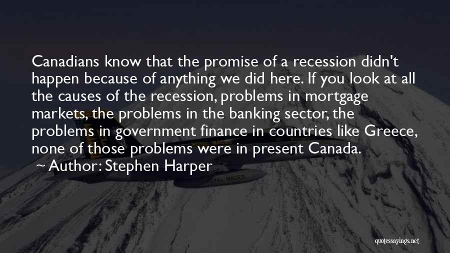 Finance And Banking Quotes By Stephen Harper