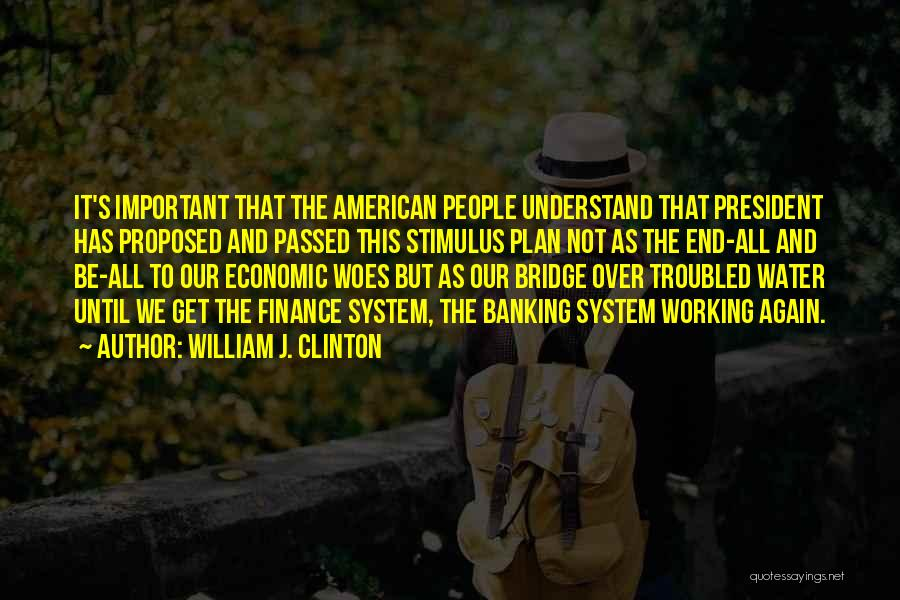 Finance And Banking Quotes By William J. Clinton