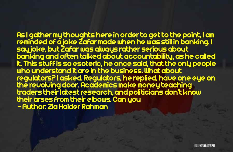 Finance And Banking Quotes By Zia Haider Rahman
