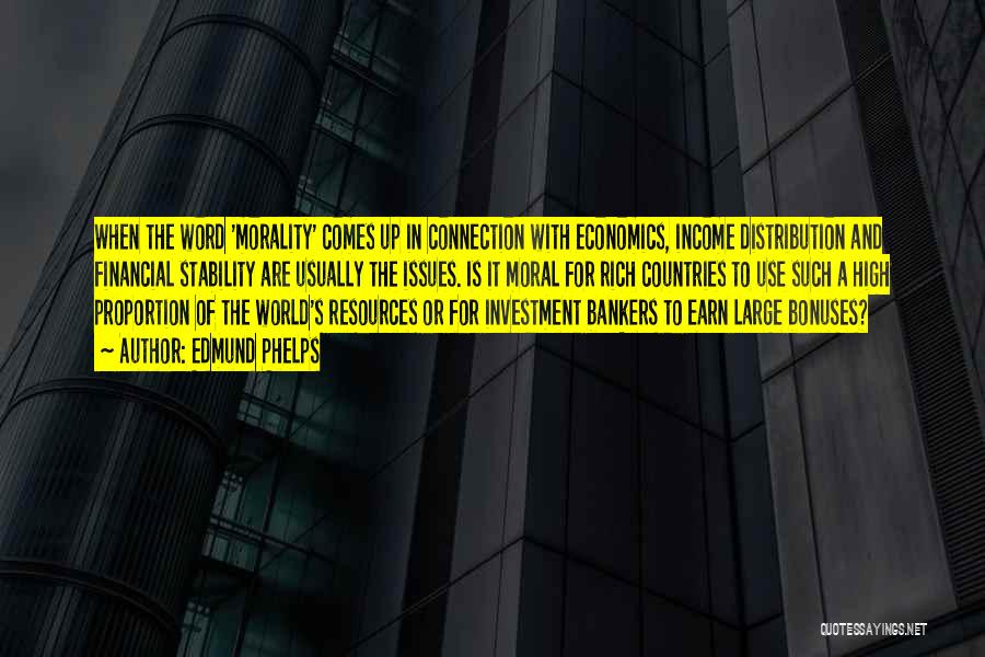 Financial Stability Quotes By Edmund Phelps
