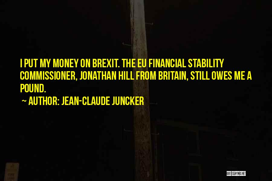 Financial Stability Quotes By Jean-Claude Juncker